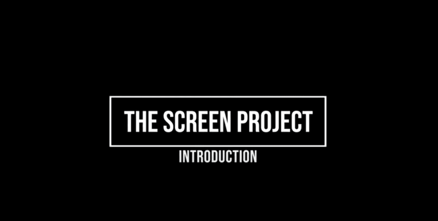The Screen Project Intro